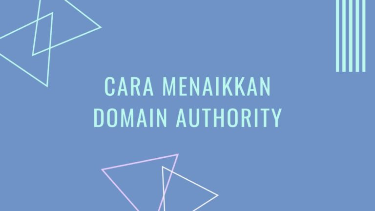 Cara Menaikkan Domain Authority