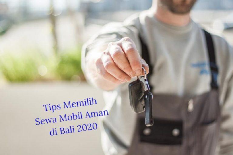 Memiih Sewa Mobil Aman di Bali