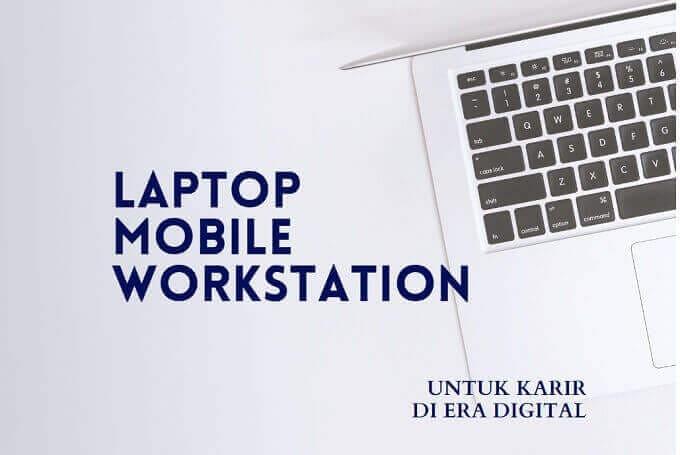 pentingnya laptop mobile workstation